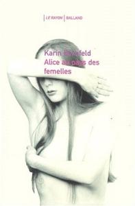 Alice au pays des femelles - Karin Bernfeld
