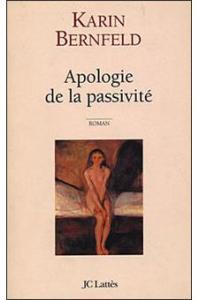 Apologie de la passivité - Karin Bernfeld